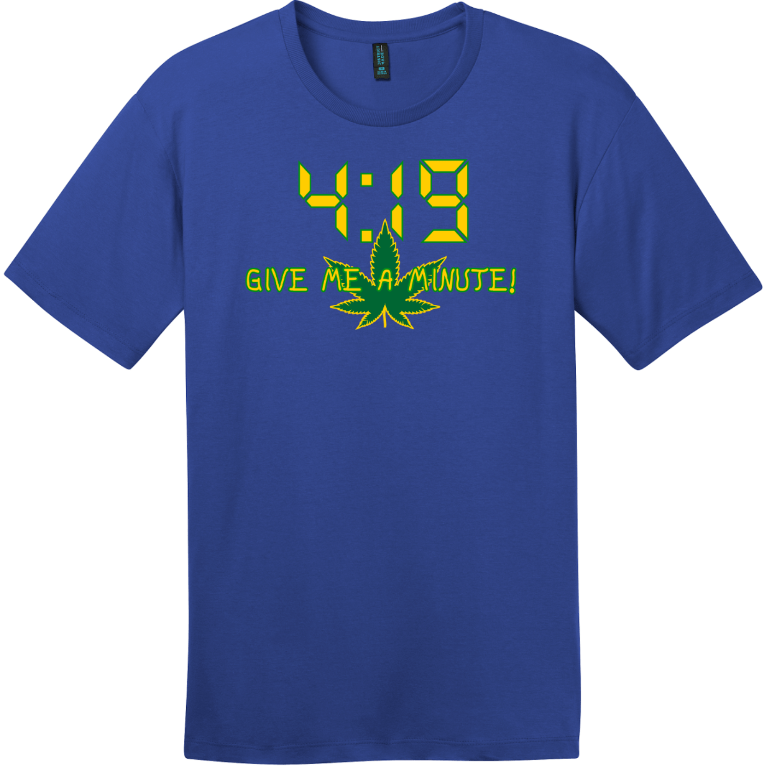 4:19 Give Me A Minute T-Shirt Deep Royal District Perfect Weight Tee DT104