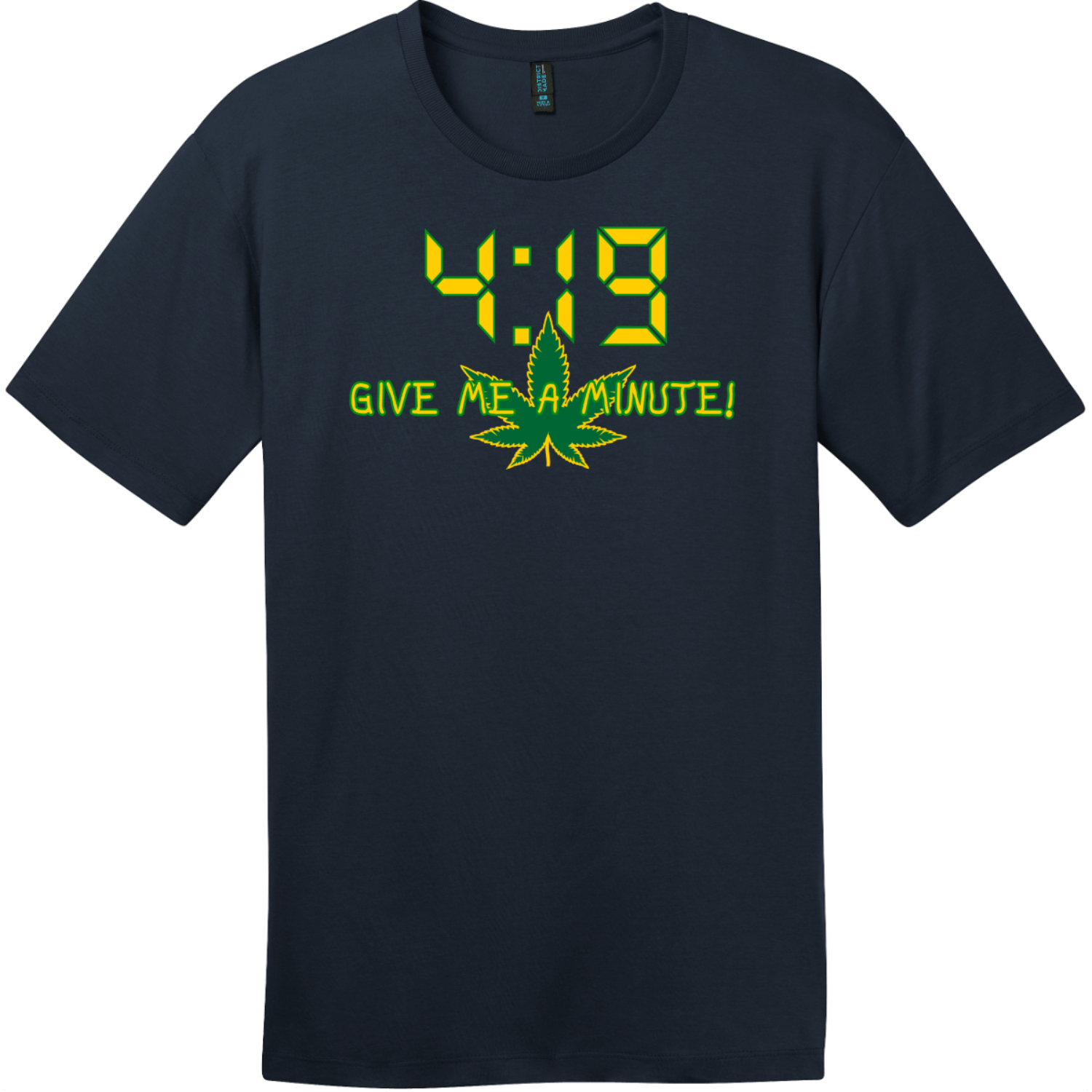4:19 Give Me A Minute T-Shirt New Navy District Perfect Weight Tee DT104