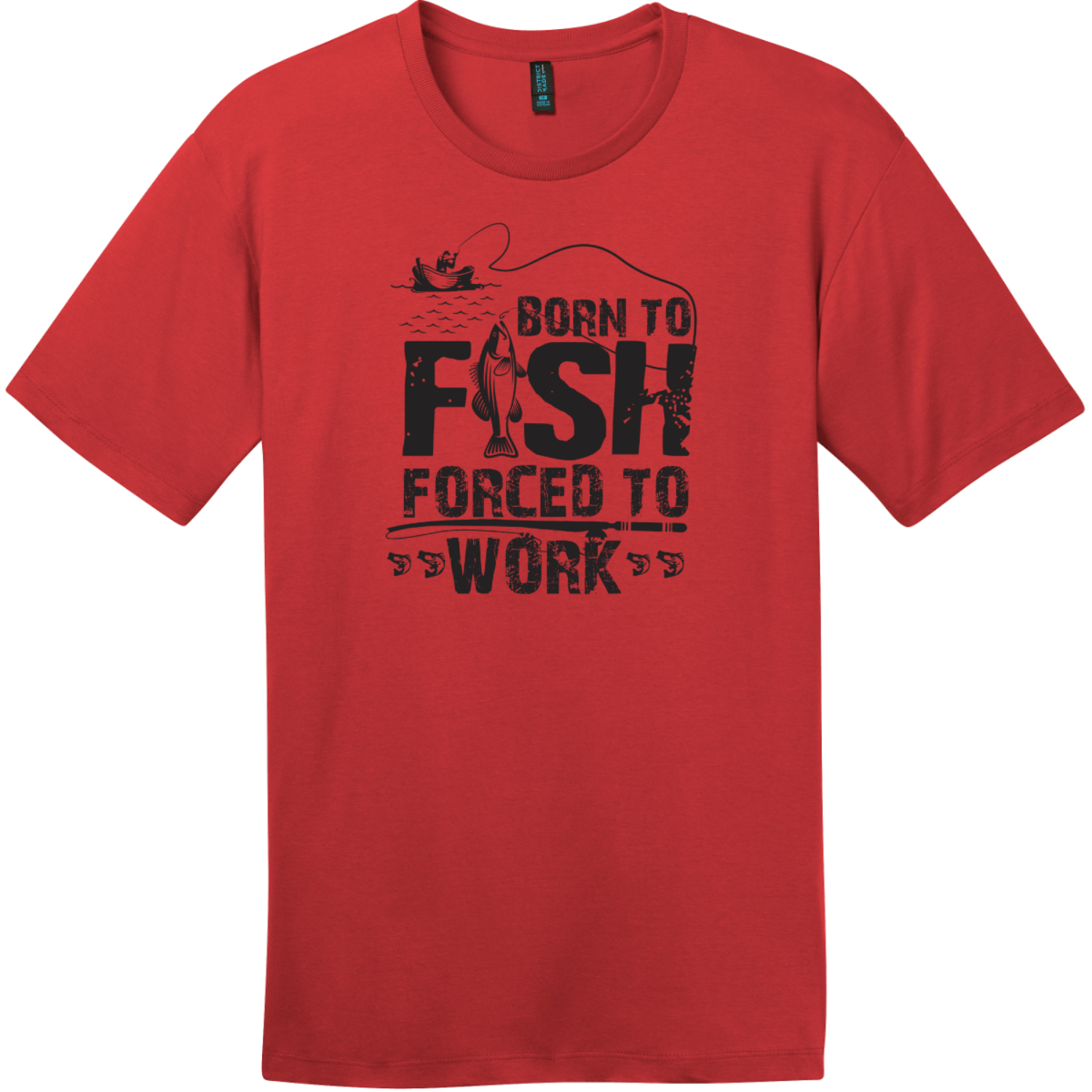 Born To Fish Forced To Work T-Shirt Classic Red District Perfect Weight Tee DT104