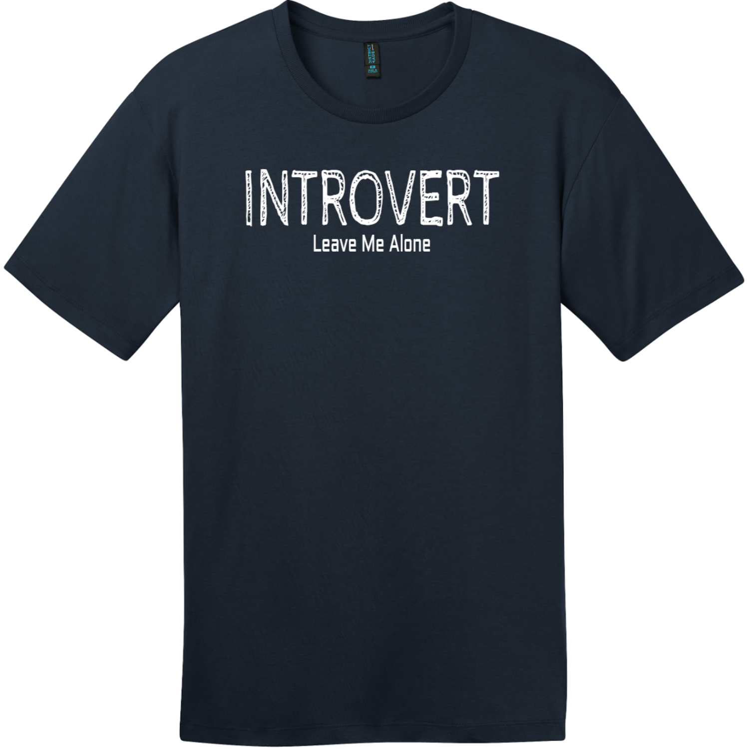 Introvert Leave Me Alone T-Shirt New Navy District Perfect Weight Tee DT104