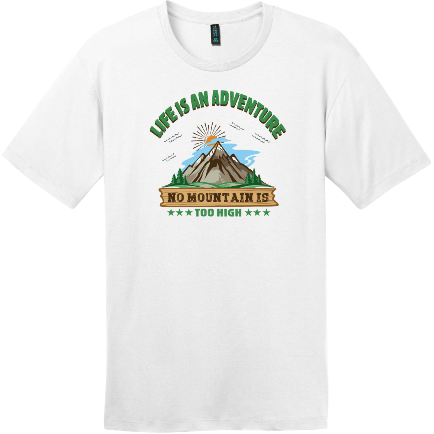Life Is An Adventure No Mountain Too High T-Shirt Bright White District Perfect Weight Tee DT104