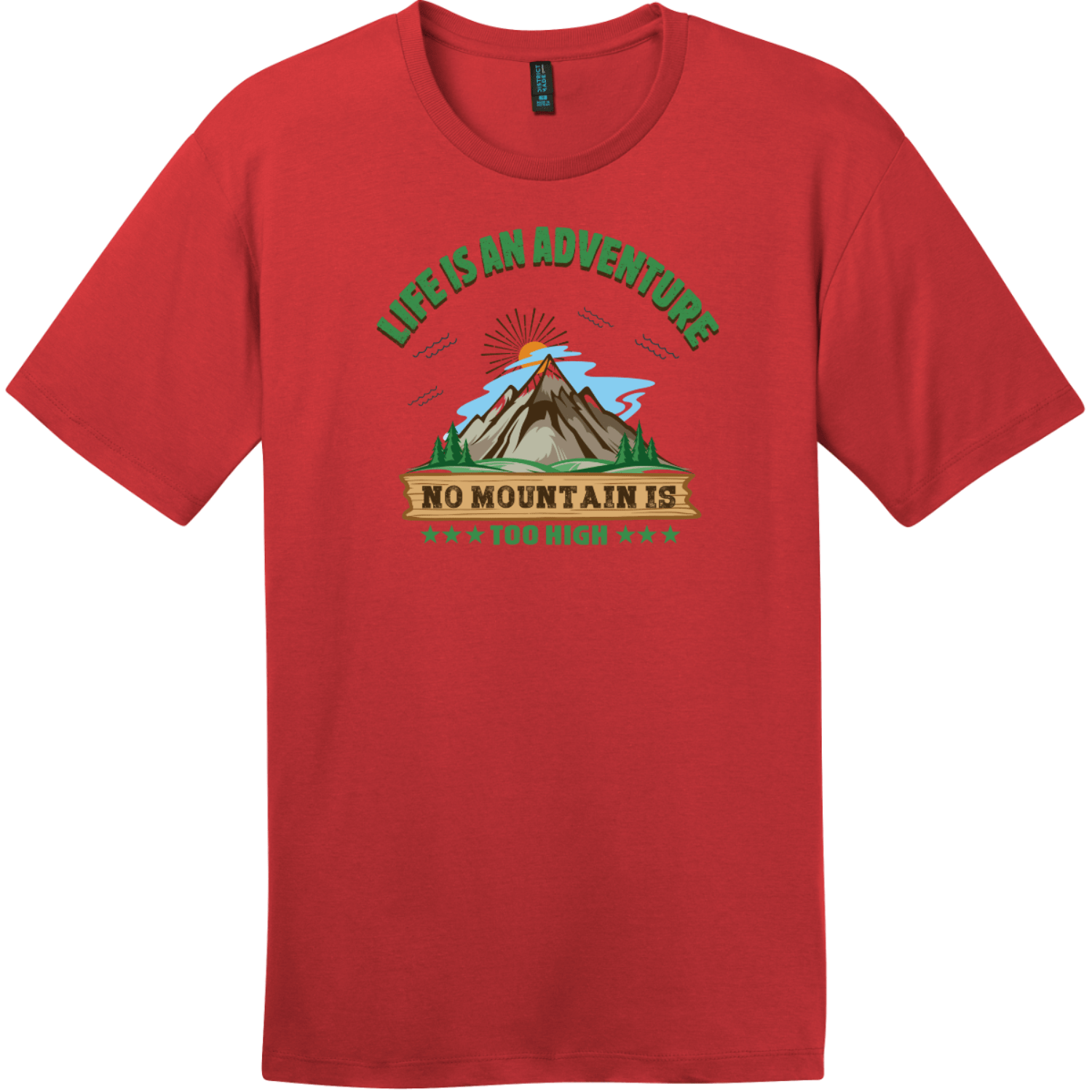 Life Is An Adventure No Mountain Too High T-Shirt Classic Red District Perfect Weight Tee DT104