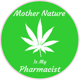 Mother Nature Is My Pharmacist Weed Sticker | U.S. Custom Stickers