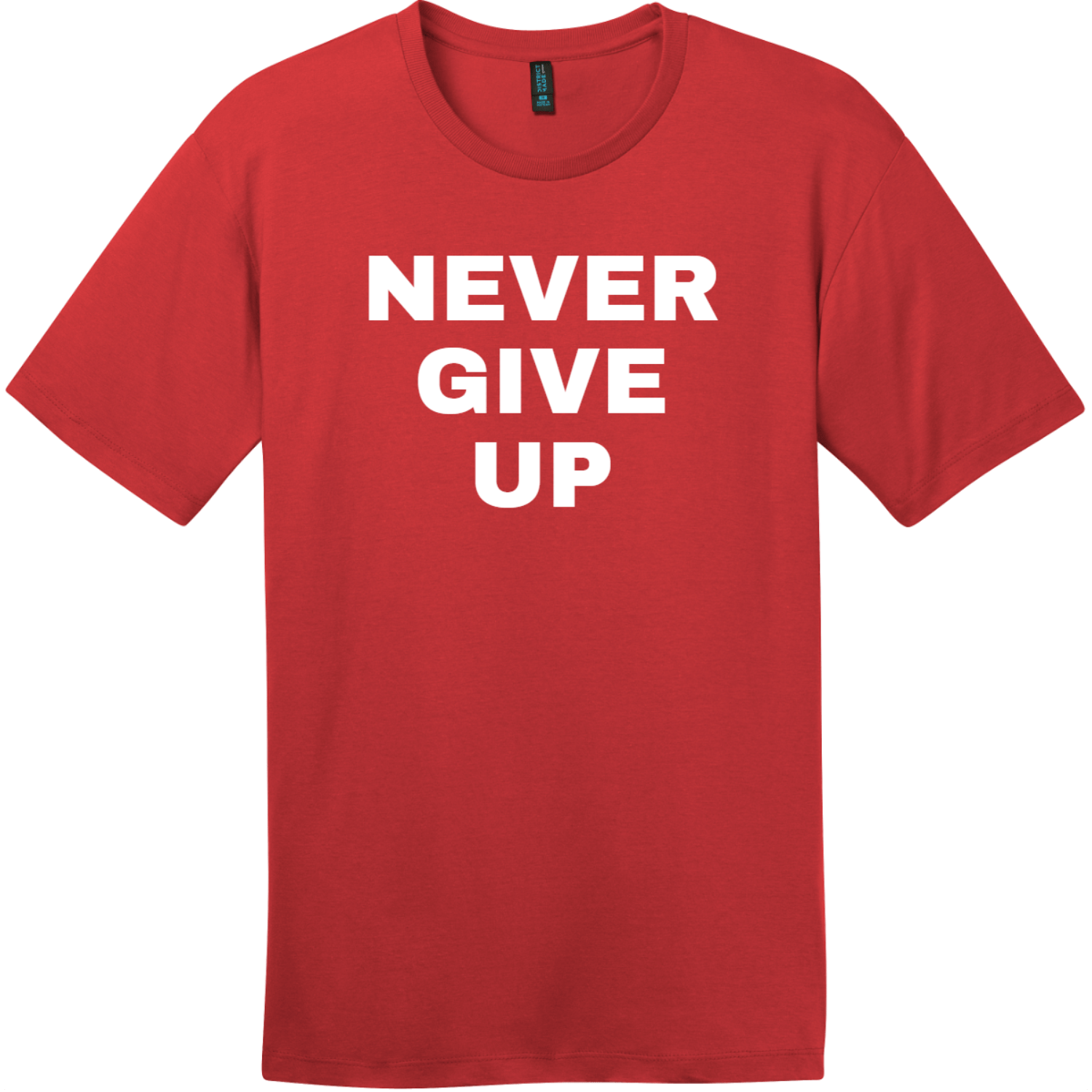 Never Give Up T-Shirt Classic Red District Perfect Weight Tee DT104