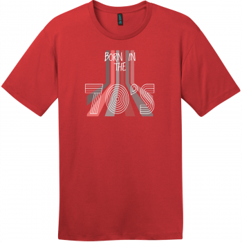 Born In The 70s T-Shirt Classic Red District Perfect Weight Tee DT104
