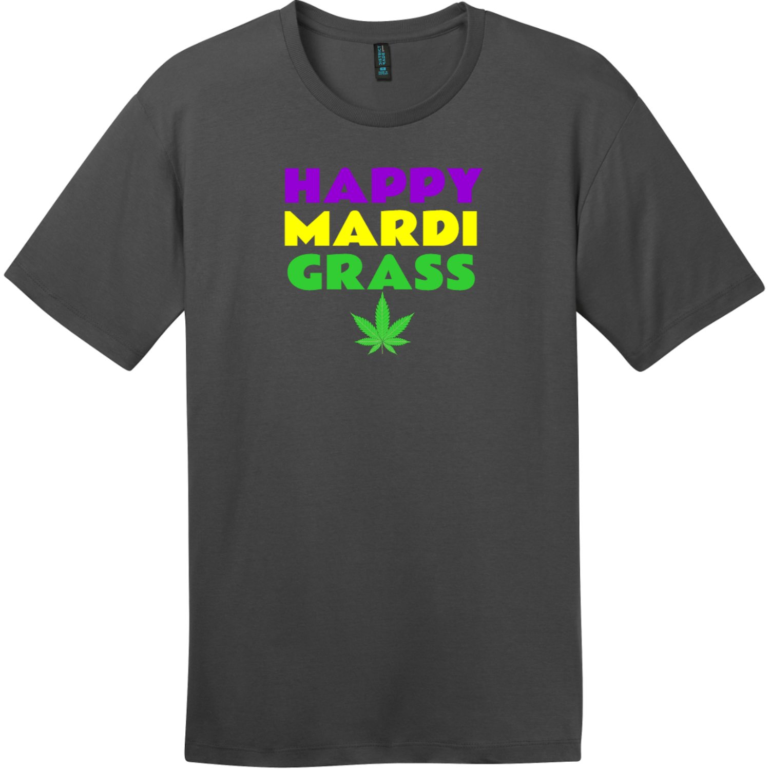 Happy Mardi Grass Weed T-Shirt Charcoal District Perfect Weight Tee DT104