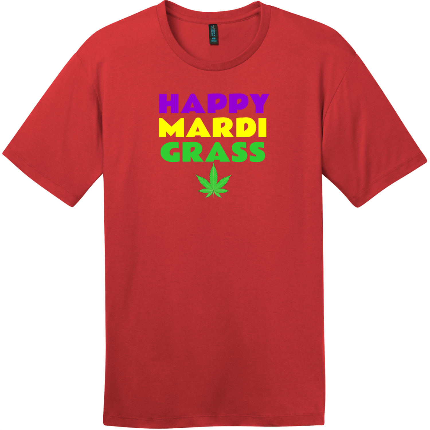 Happy Mardi Grass Weed T-Shirt Classic Red District Perfect Weight Tee DT104