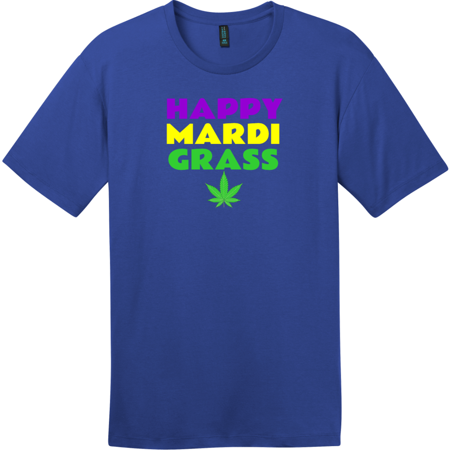Happy Mardi Grass Weed T-Shirt Deep Royal District Perfect Weight Tee DT104