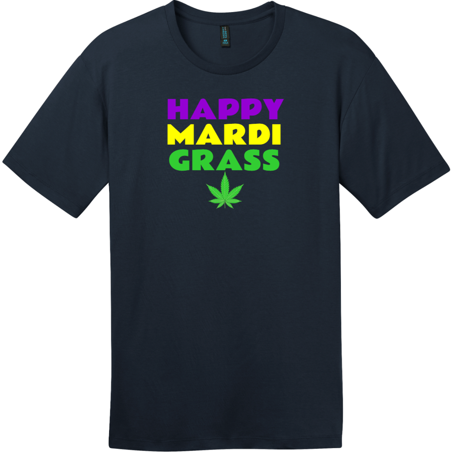 Happy Mardi Grass Weed T-Shirt New Navy District Perfect Weight Tee DT104