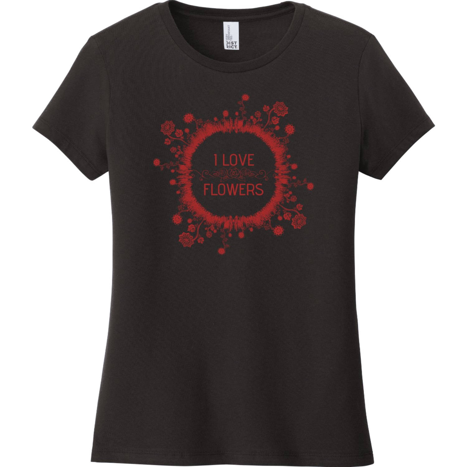 I Love Flowers T-Shirt For Women Black District Women's Very Important Tee DT6002