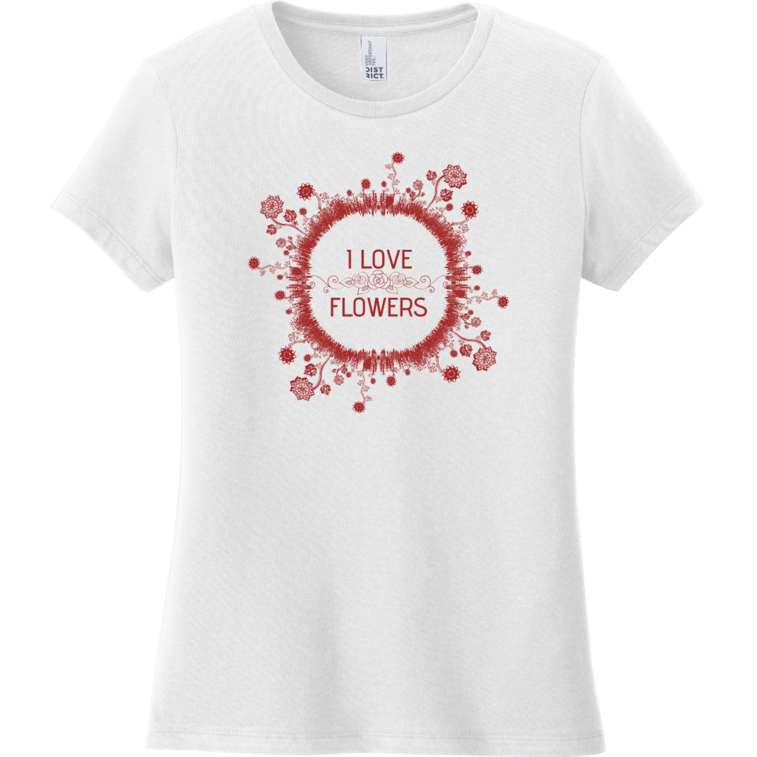 I Love Flowers T-Shirt For Women White District Women's Very Important Tee DT6002