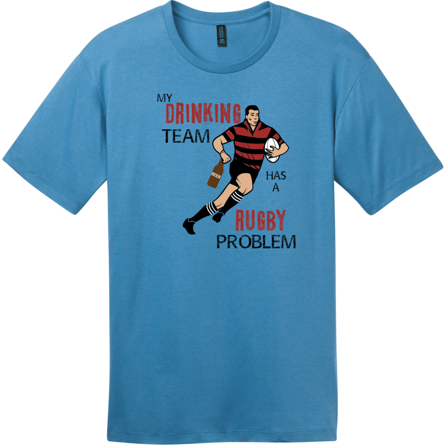My Drinking Team Has A Rugby Problem T-Shirt Clean Denim District Perfect Weight Tee DT104