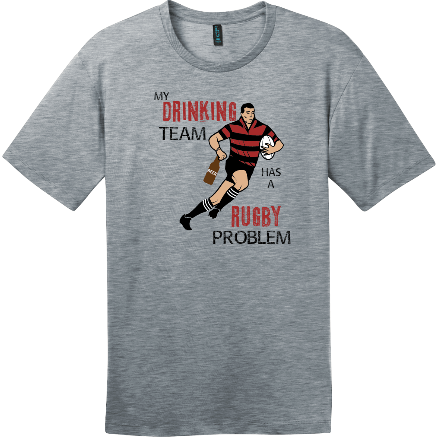 My Drinking Team Has A Rugby Problem T-Shirt Heathered Steel District Perfect Weight Tee DT104