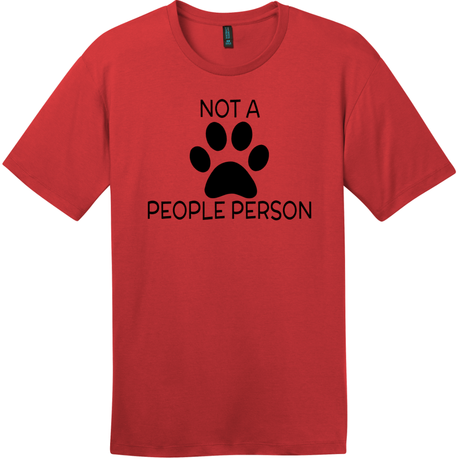 Not A People Person Dog Paw T-Shirt Classic Red District Perfect Weight Tee DT104