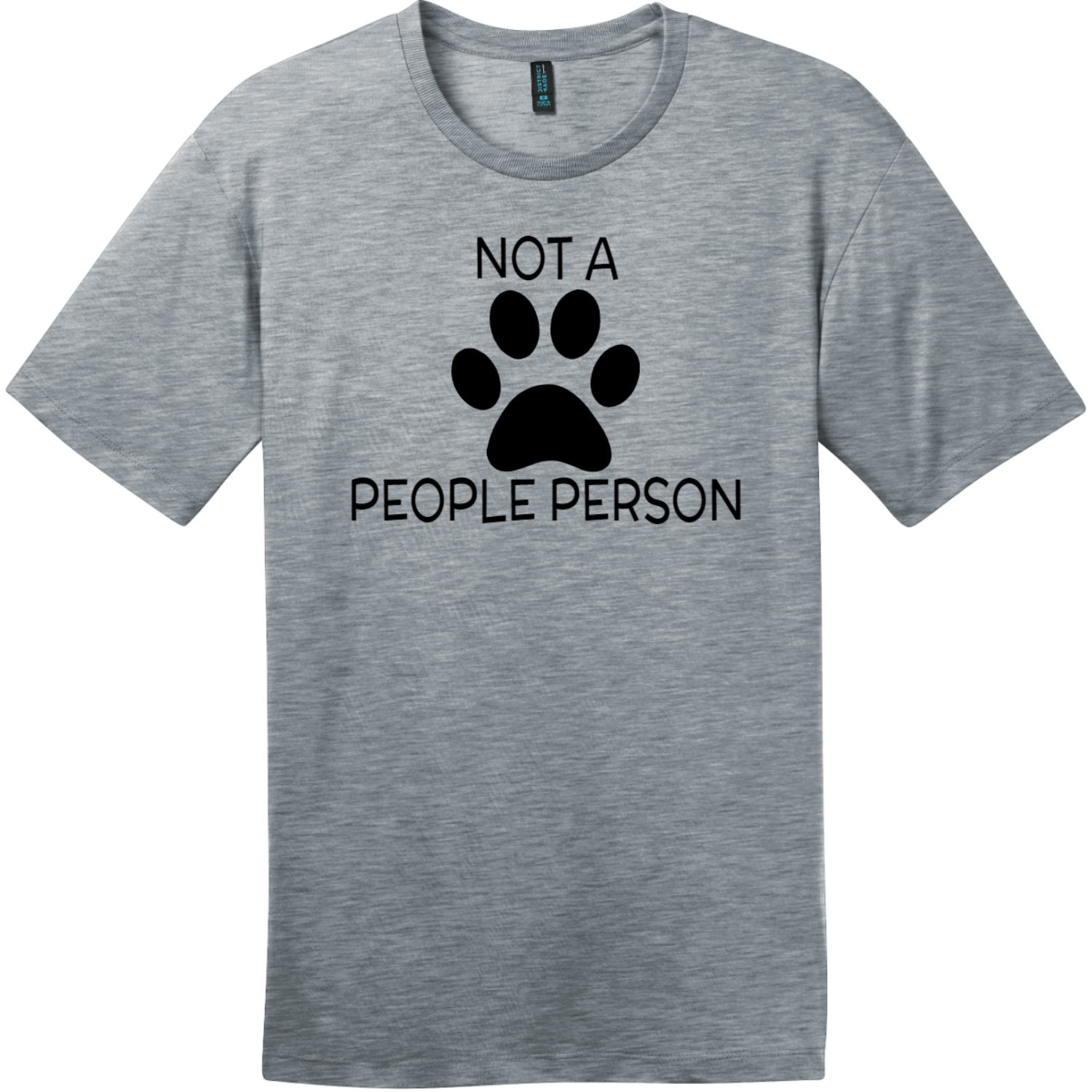 Not A People Person Dog Paw T-Shirt Heathered Steel District Perfect Weight Tee DT104