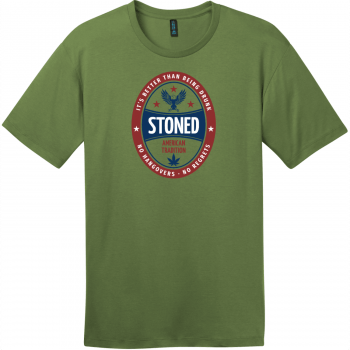 Stoned It's Better Than Being Drunk T-Shirt Fresh Fatigue District Perfect Weight Tee DT104