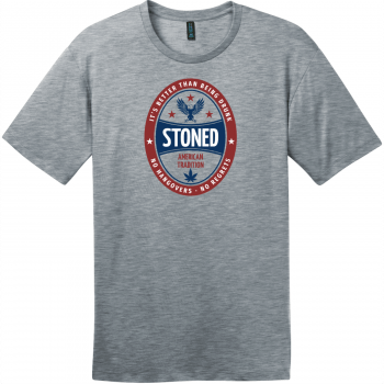 Stoned It's Better Than Being Drunk T-Shirt Heathered Steel District Perfect Weight Tee DT104