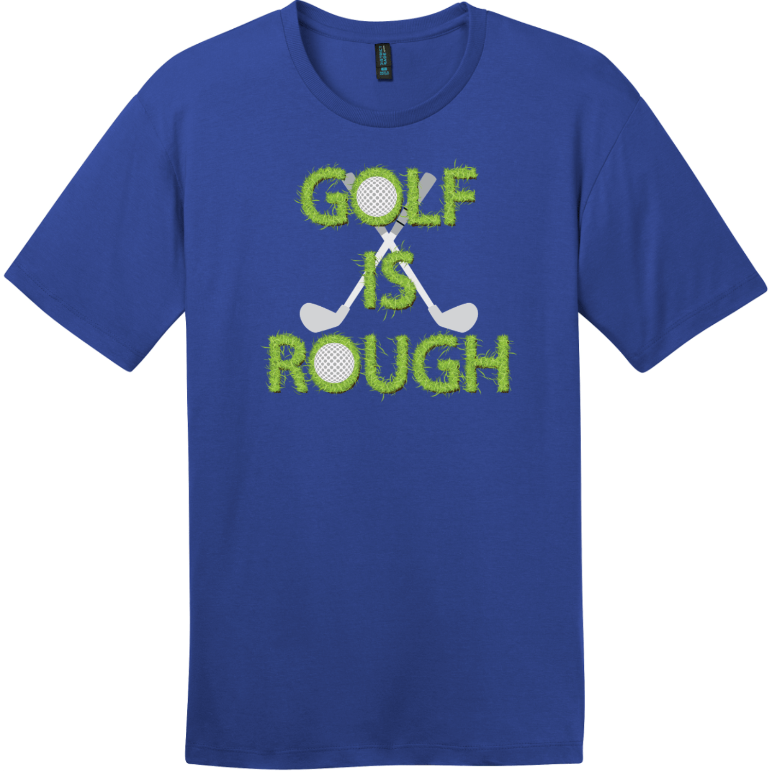 Golf Is Rough Funny Golf T-Shirt Deep Royal District Perfect Weight Tee DT104