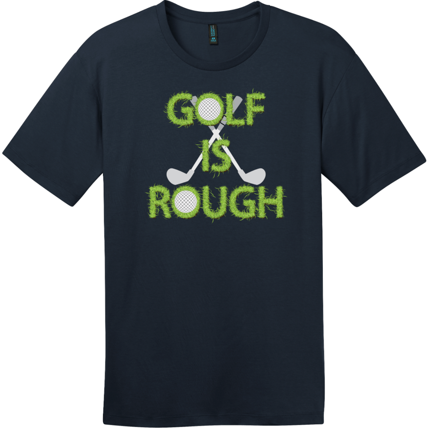 Golf Is Rough Funny Golf T-Shirt New Navy District Perfect Weight Tee DT104