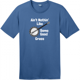 Aint Nothin Like Some Good Grass T-Shirt Maritime Blue District Perfect Weight Tee DT104