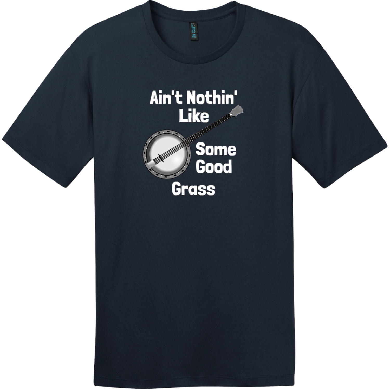Aint Nothin Like Some Good Grass T-Shirt New Navy District Perfect Weight Tee DT104