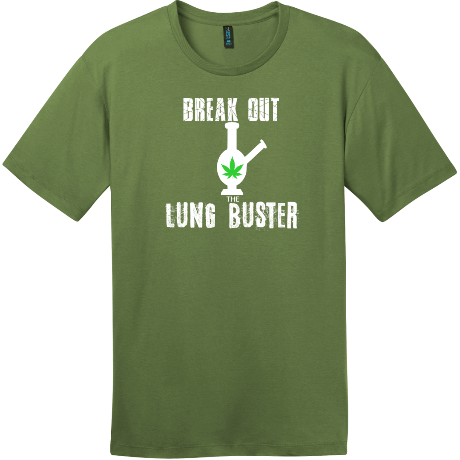Break Out The Lung Buster Bong T-Shirt Fresh Fatigue District Perfect Weight Tee DT104