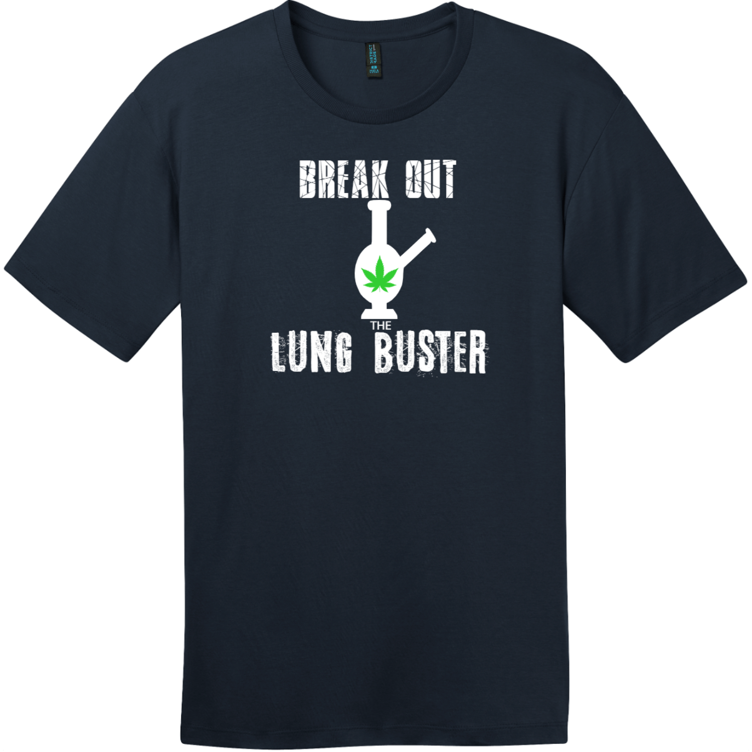 Break Out The Lung Buster Bong T-Shirt New Navy District Perfect Weight Tee DT104