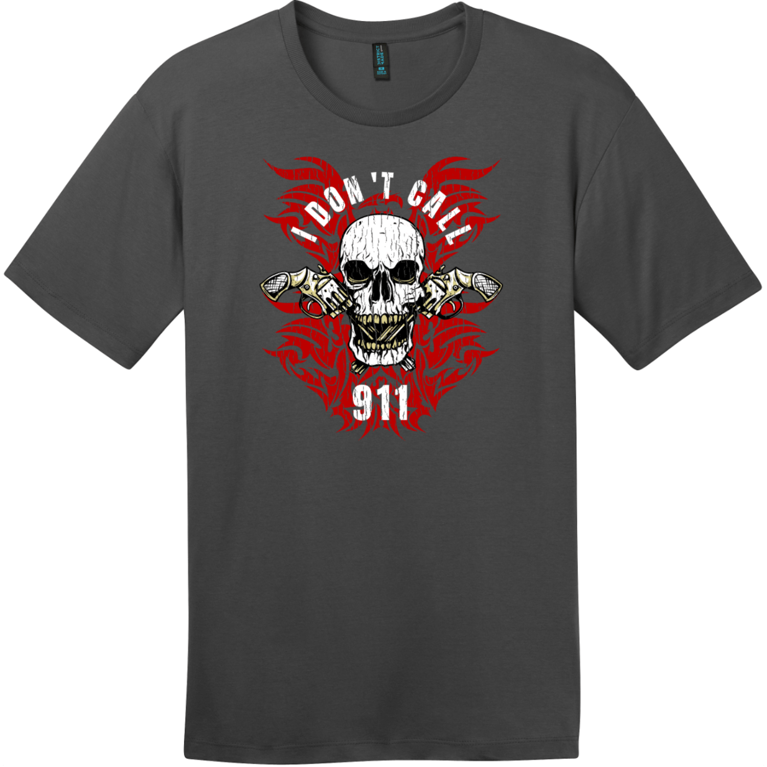 I Dont Call 911 T-Shirt Charcoal District Perfect Weight Tee DT104