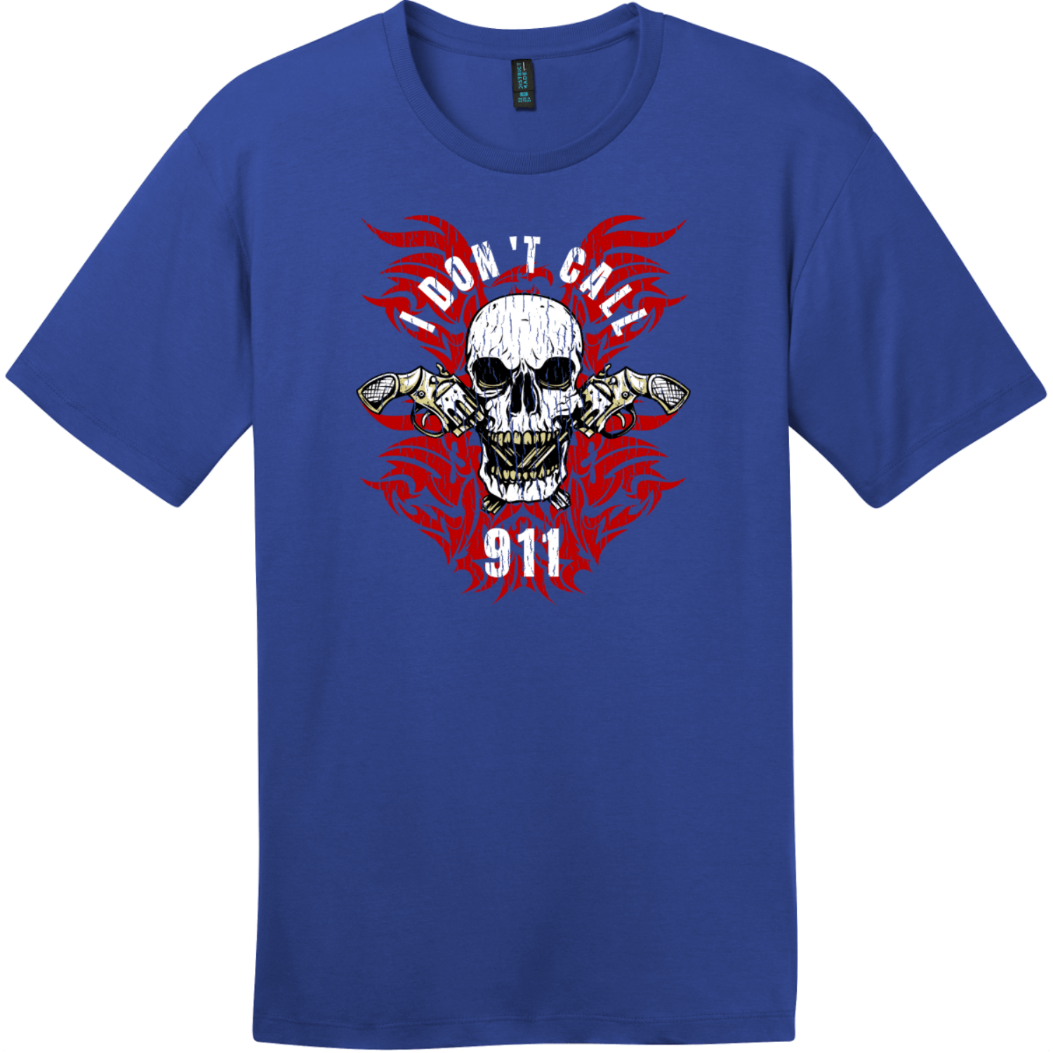 I Dont Call 911 T-Shirt Deep Royal District Perfect Weight Tee DT104