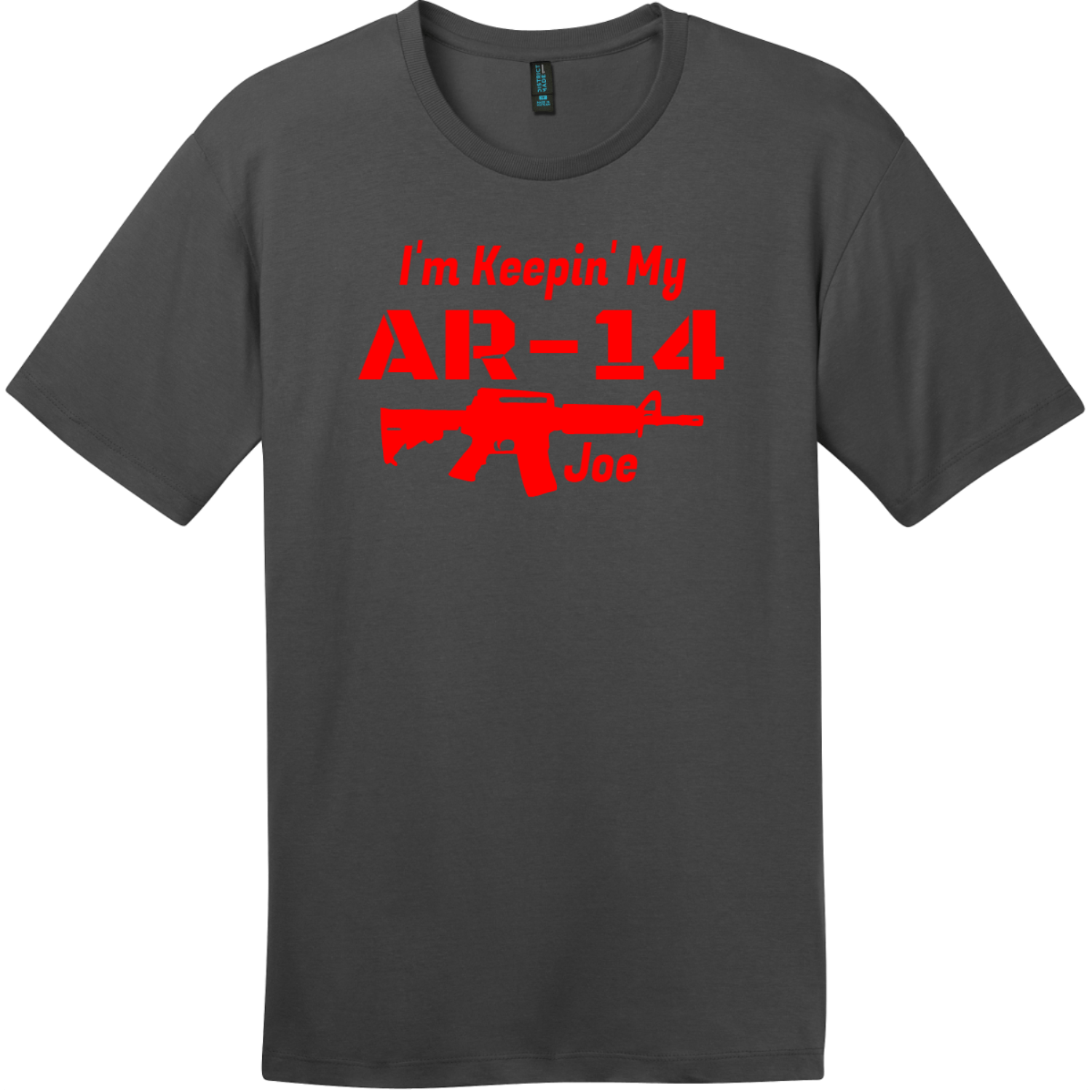 I'm Keepin' My AR-14 Joe T-Shirt Charcoal District Perfect Weight Tee DT104