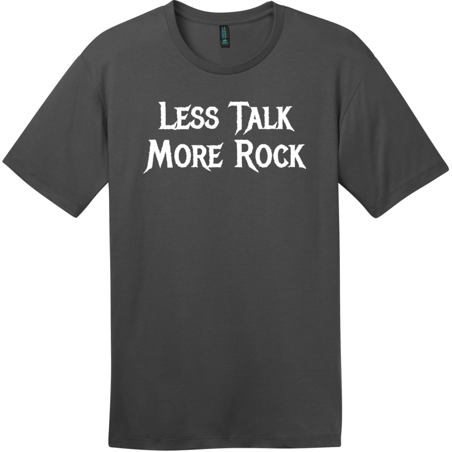Less Talk More Rock T-Shirt Charcoal District Perfect Weight Tee DT104