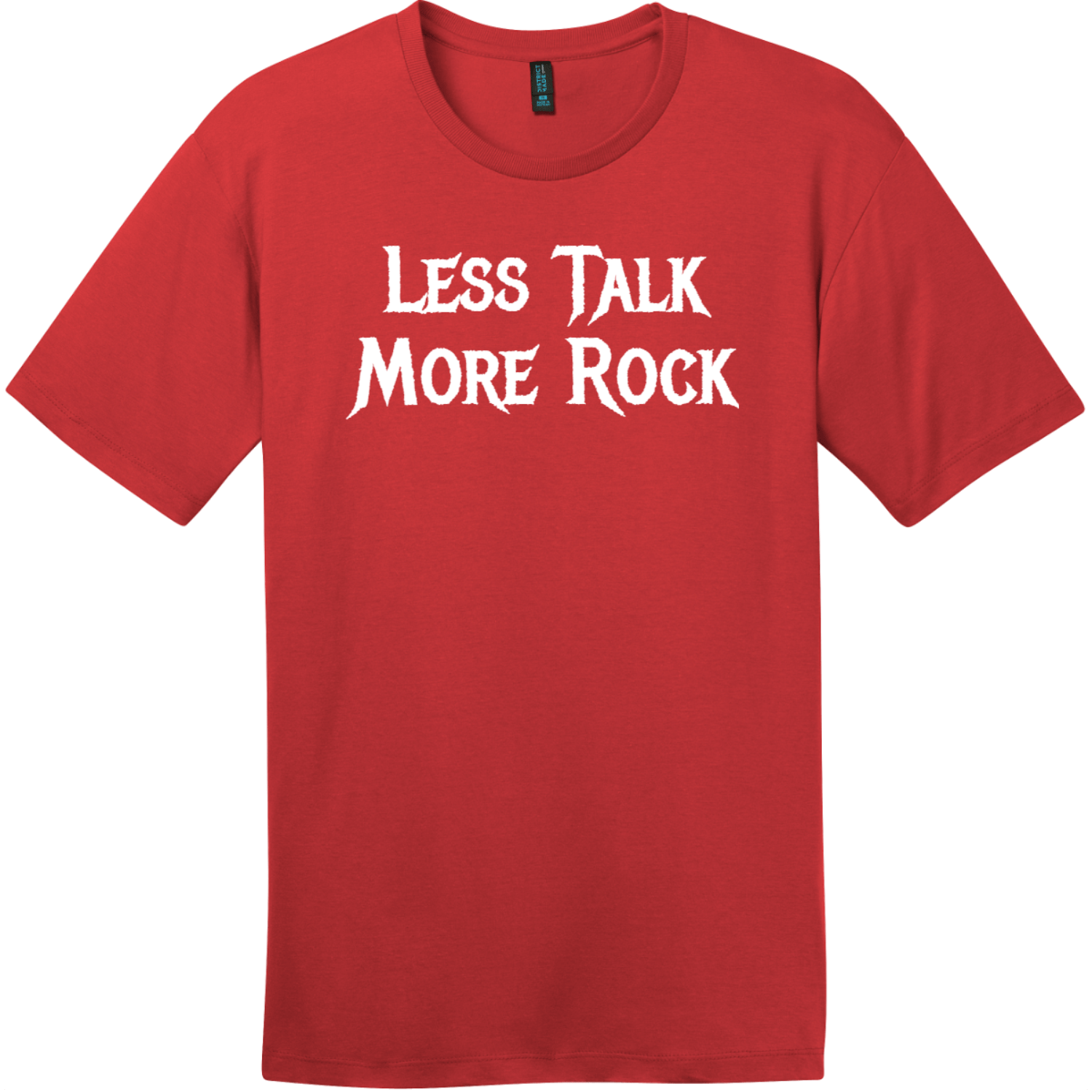 Less Talk More Rock T-Shirt Classic Red District Perfect Weight Tee DT104