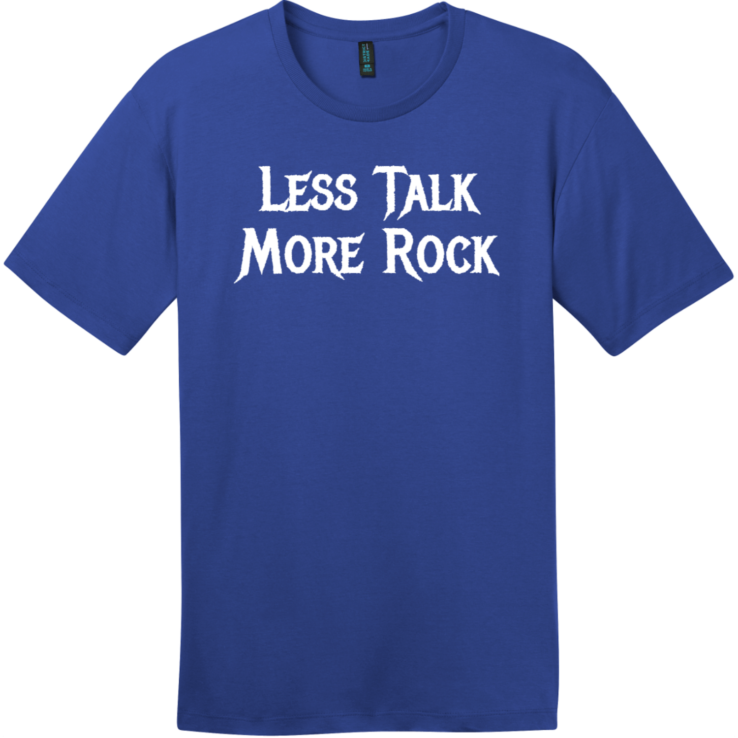 Less Talk More Rock T-Shirt Deep Royal District Perfect Weight Tee DT104