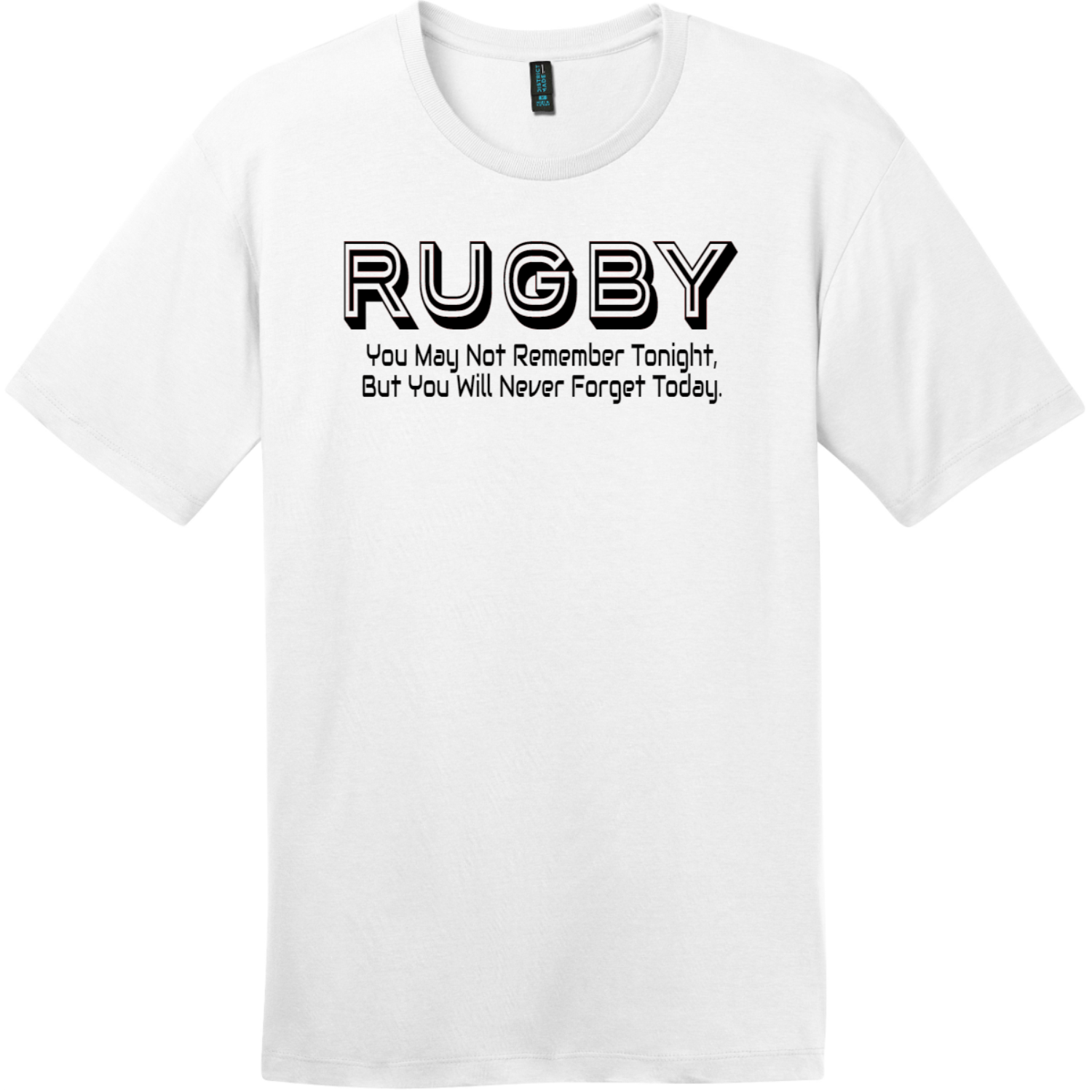 Rugby You May Not Remember Tonight T-Shirt Bright White District Perfect Weight Tee DT104