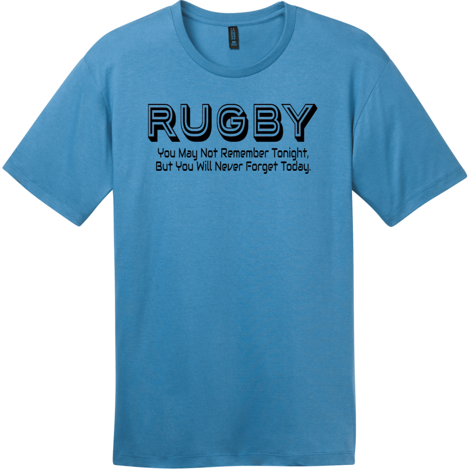 Rugby You May Not Remember Tonight T-Shirt Clean Denim District Perfect Weight Tee DT104
