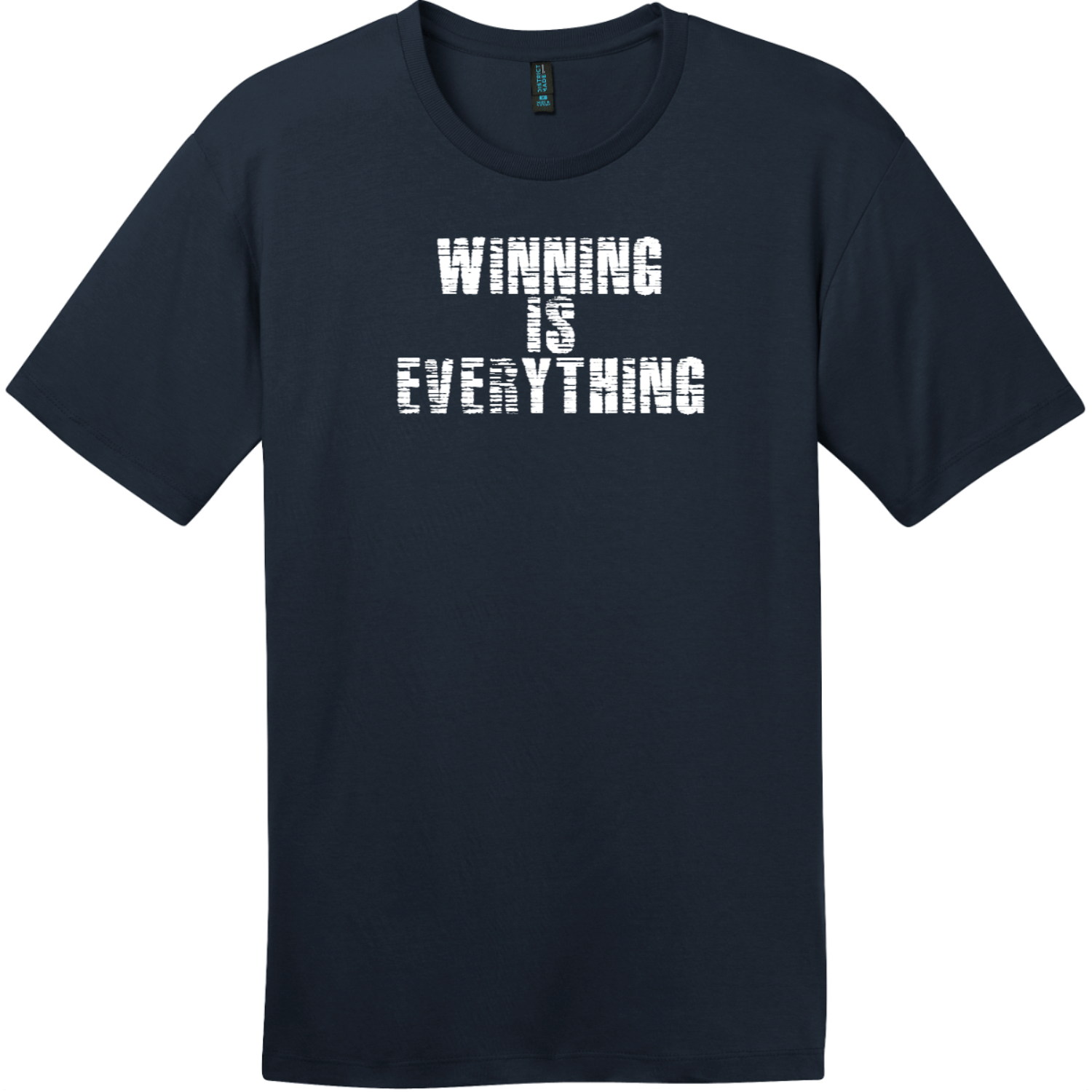 Winning Is Everything T-Shirt New Navy District Perfect Weight Tee DT104