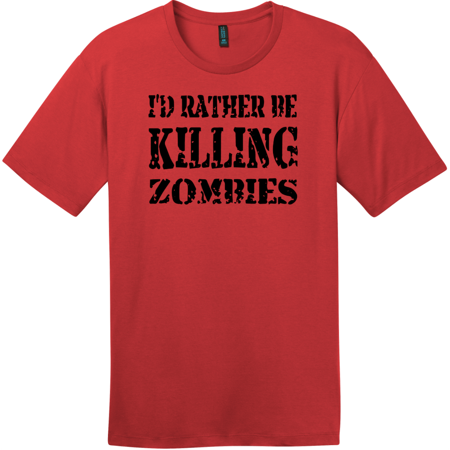 I'd Rather Be Killing Zombies T-Shirt Classic Red District Perfect Weight Tee DT104