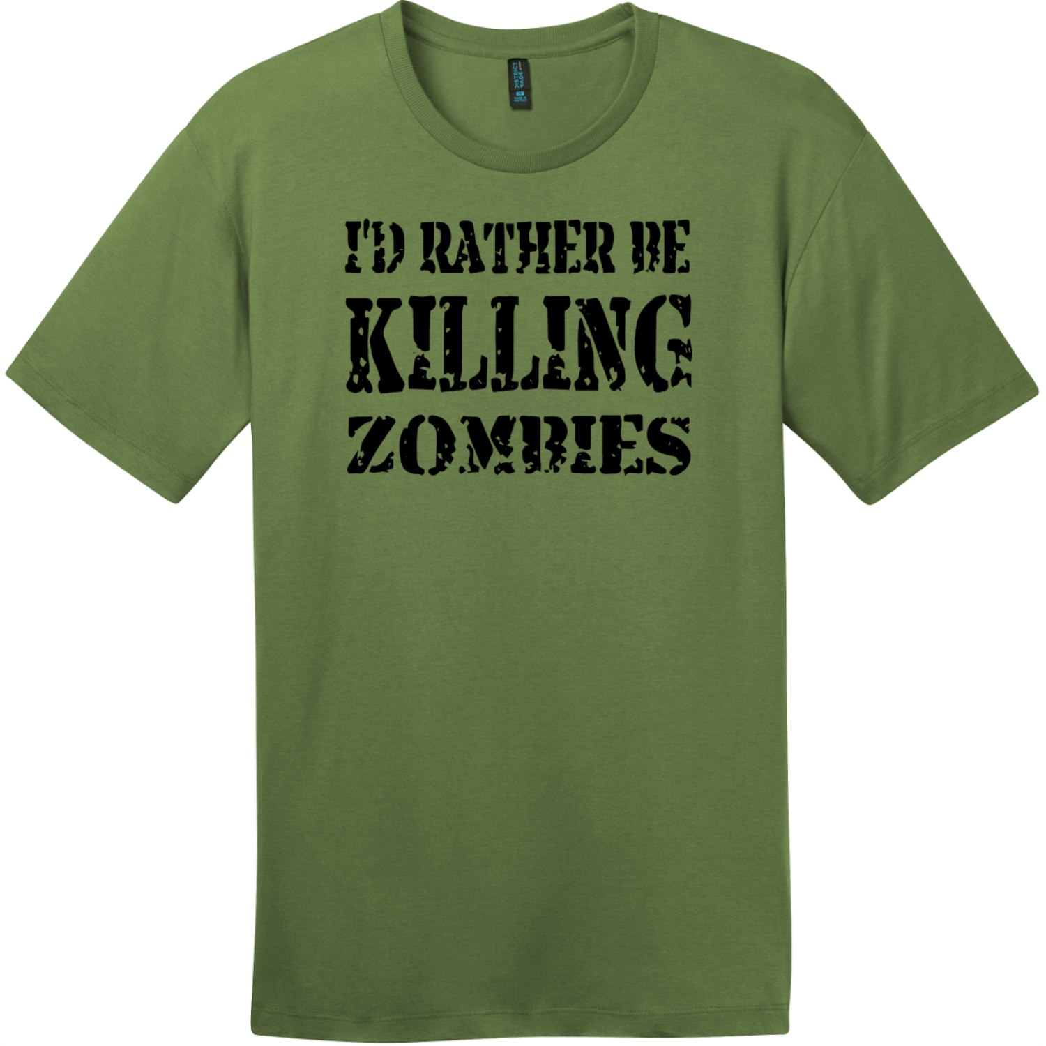 I'd Rather Be Killing Zombies T-Shirt Fresh Fatigue District Perfect Weight Tee DT104