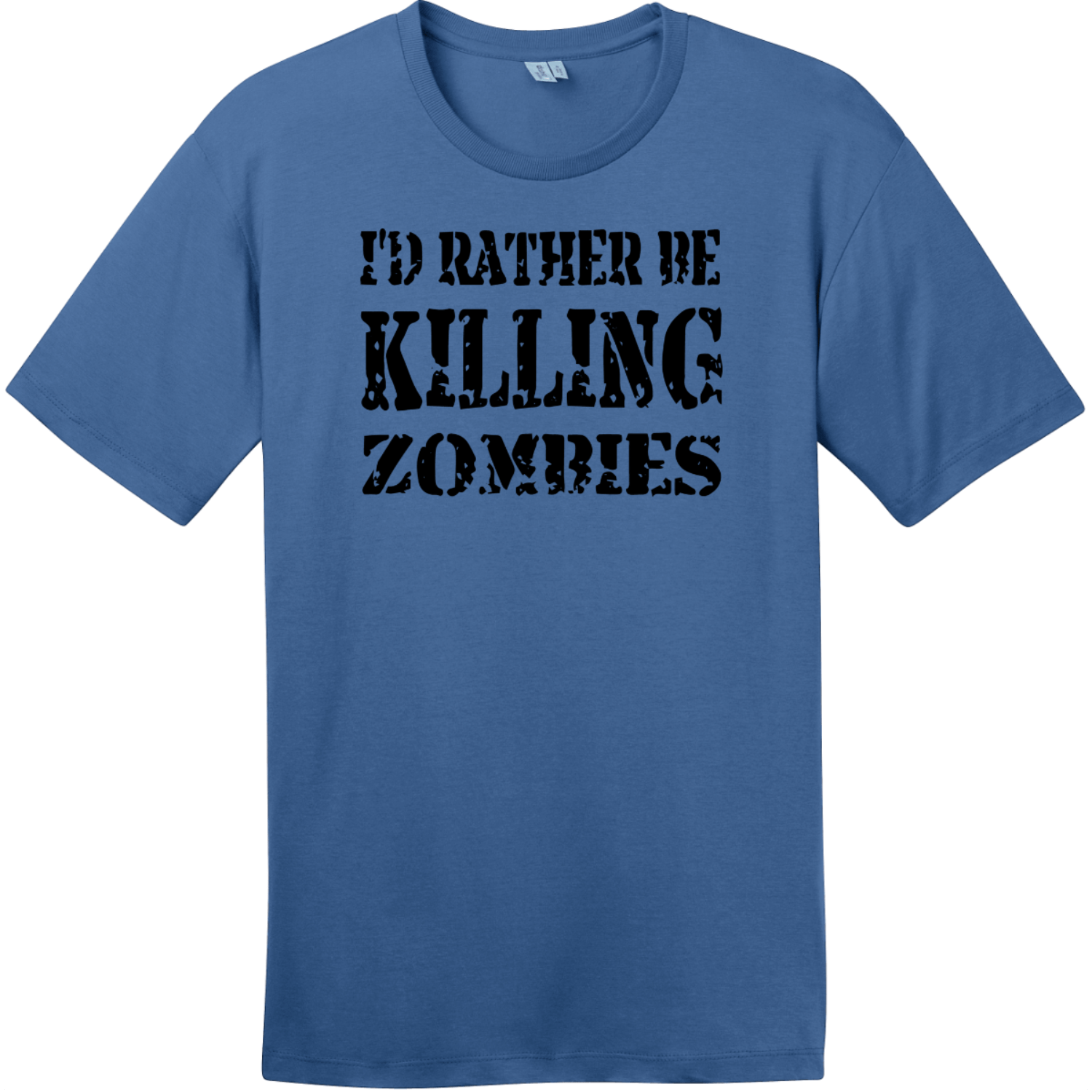 I'd Rather Be Killing Zombies T-Shirt Maritime Blue District Perfect Weight Tee DT104