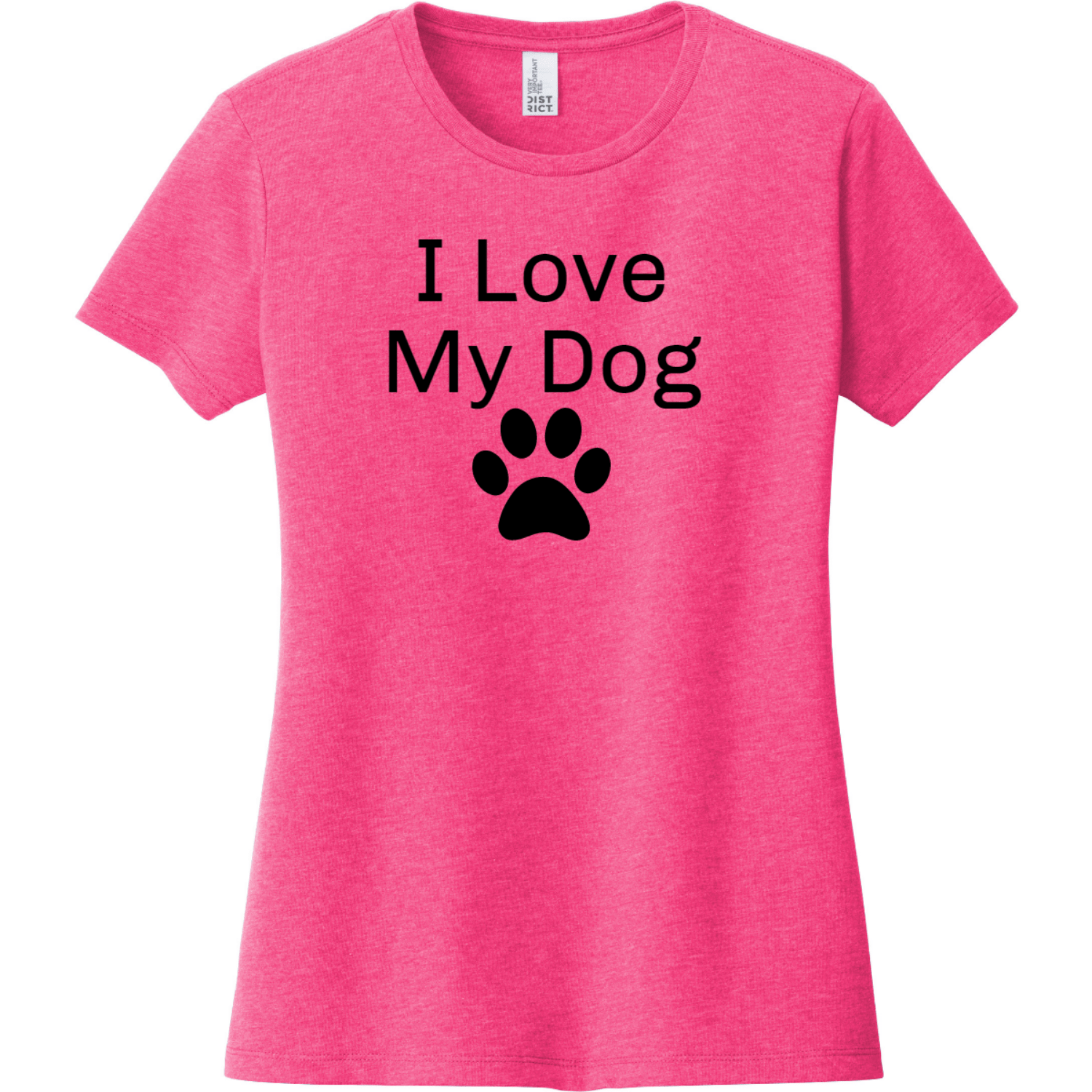 I Love My Dog Women's T-Shirt Fuchsia Frost District Women's Very Important Tee DT6002
