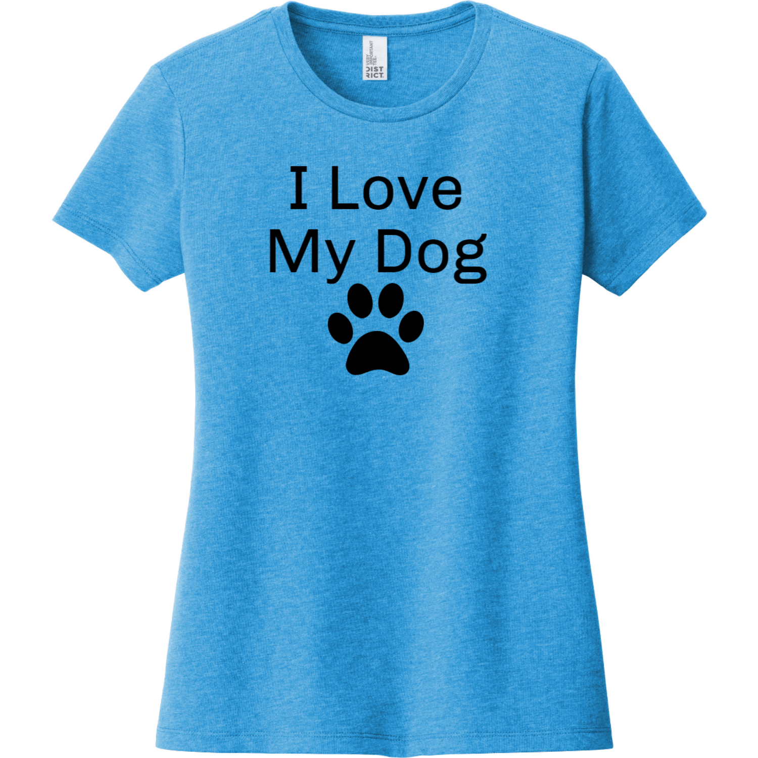 I Love My Dog Women's T-Shirt Heathered Bright Turquoise District Women's Very Important Tee DT6002