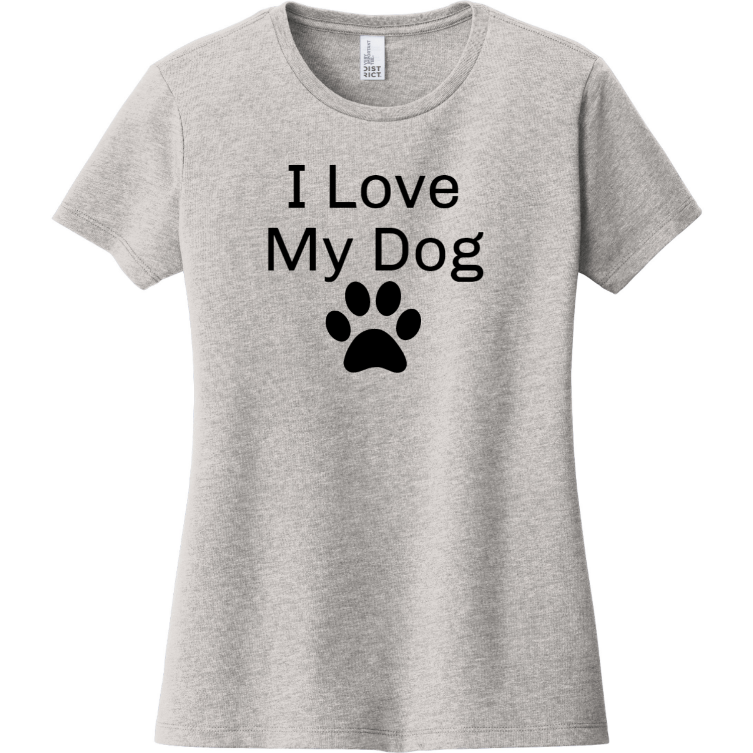 I Love My Dog Women's T-Shirt Light Heather Gray District Women's Very Important Tee DT6002