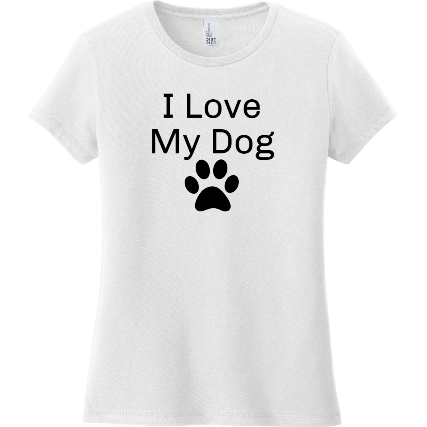 I Love My Dog Women's T-Shirt White District Women's Very Important Tee DT6002