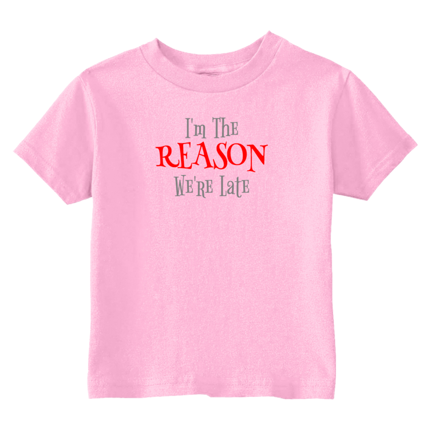 I'm The Reason We're Late Toddler T-Shirt Light Pink