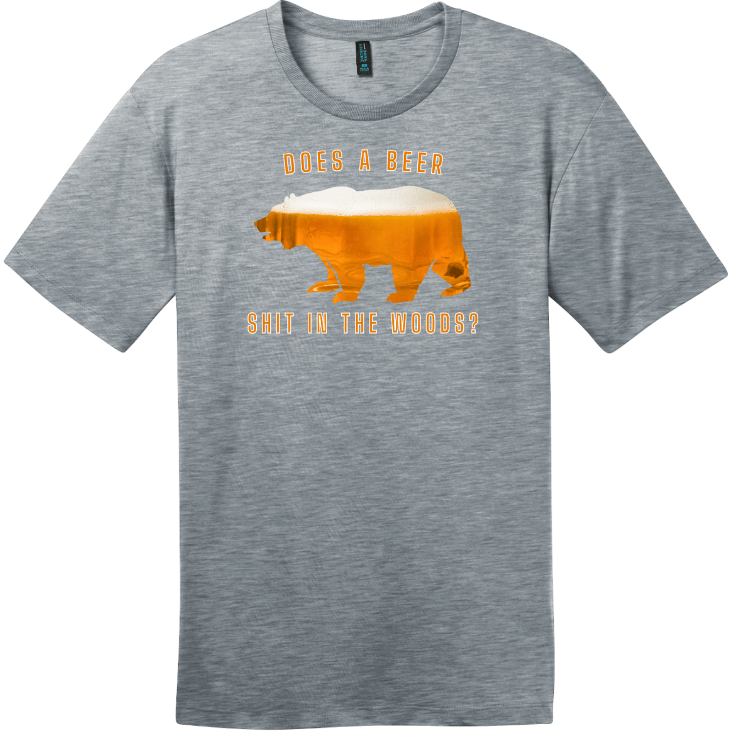 Does A Beer Shit In The Woods T-Shirt Heathered Steel District Perfect Weight Tee DT104