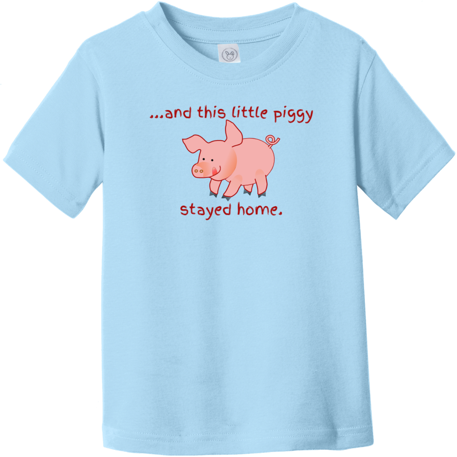 This Little Piggy Stayed Home Toddler T-Shirt Light Blue Rabbit Skins Toddler Fine Jersey Tee RS3321