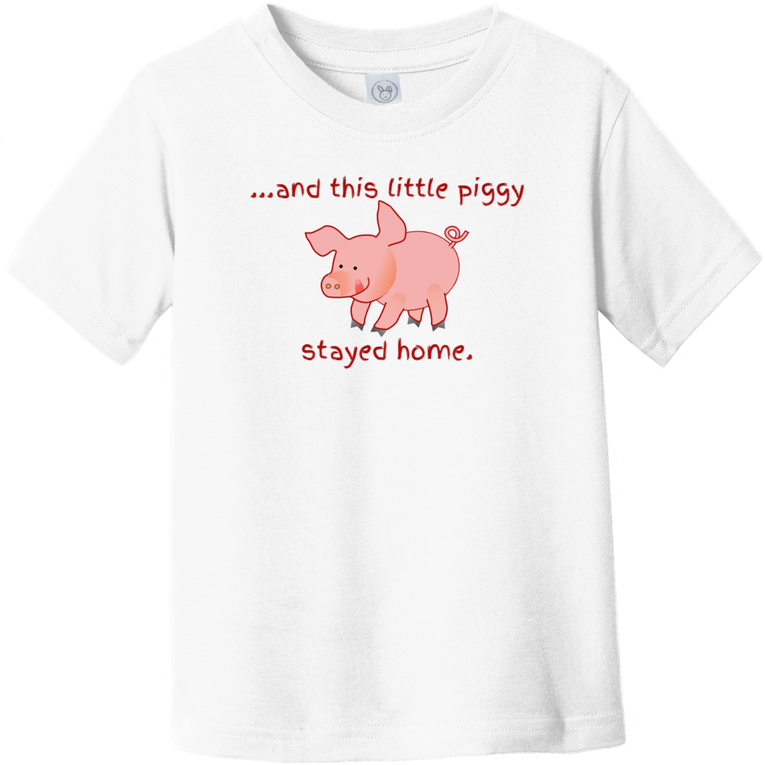 This Little Piggy Stayed Home Toddler T-Shirt White Rabbit Skins Toddler Fine Jersey Tee RS3321