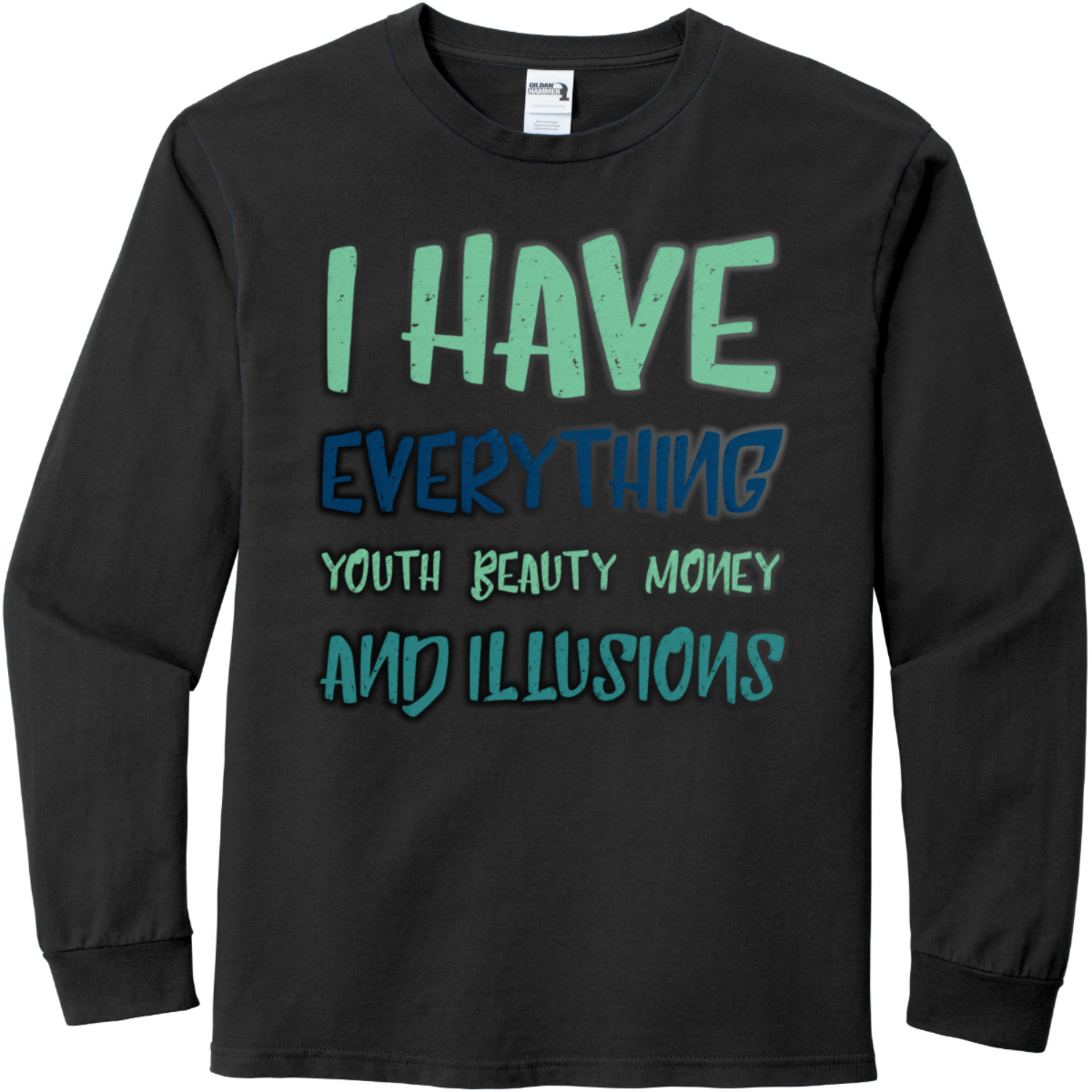 I have everything Black Gildan Hammer Long Sleeve T Shirt