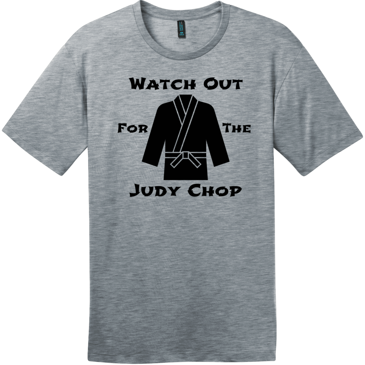 Watch Out For The Judy Chop T-Shirt Heathered Steel District Perfect Weight Tee DT104