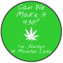 420 Make It 430 Always 10 Minutes Late Sticker